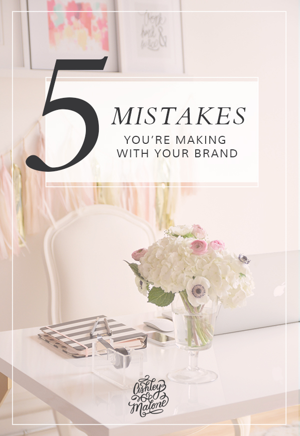 Ashley & Malone - 5 Mistakes You're Making with Your Brand